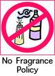 No Fragrance Policy